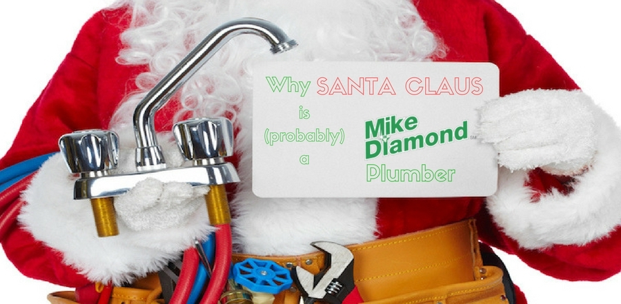 """Santa holding plumber's tools and sign that says """"Why Santa Claus is (probably) a Mike Diamond Plumber"""