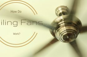How Do Ceiling Fans Work?