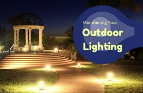 How to Maintain Outdoor Lighting