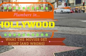Plumbers in Hollywood: What the Movies Get Right and Wrong About Plumbing