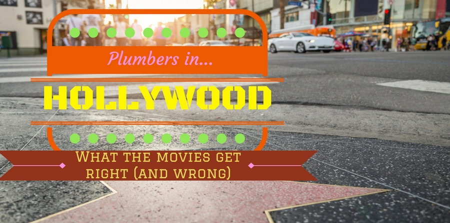 "Hollywood star walk ""Plumbers in Hollywood: What the Movies Get Right (and Wrong!)"""