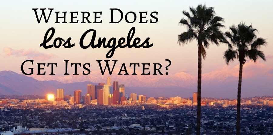 Where Does Los Angeles Get Its Water Mike Diamond