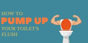 How to Pump Up Your Toilet's Flush
