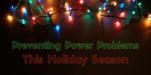 preventing power problems this holiday season