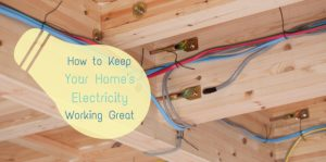 How to keep your home's electricity working great
