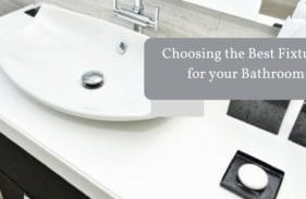 Choosing the Best Fixtures For Your Home: Bathroom