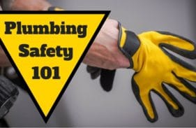 Home Plumbing Safety 101