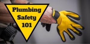 Plumbing Safety 101
